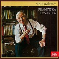 Vzpomínky Františka Kováříka - František Kovářík