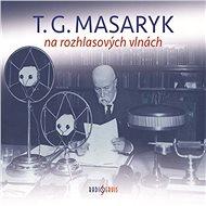 T. G. Masaryk na rozhlasových vlnách - Tomáš Černý