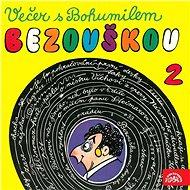 Večer s Bohumilem Bezouškou (2) - Audiokniha MP3