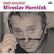 Dobře odtajněný Miroslav Horníček - Audiokniha MP3
