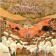 Obrazy z Nového zákona Další příběhy - Audiokniha MP3