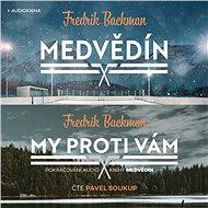 Balíček audioknih Medvědín a My proti vám za výhodnou cenu - Fredrik Backman