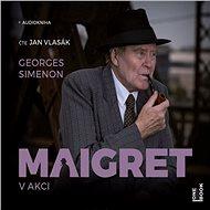 Maigret v akci - Audiokniha MP3