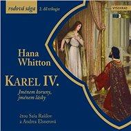 Karel IV. - Jménem koruny, jménem lásky - Audiokniha MP3