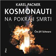 Kosmonauti na pokraji smrti - Audiokniha MP3