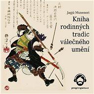 Kniha rodinných tradic válečného umění - Audiokniha MP3