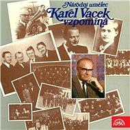 Národní umělec Karel Vacek vzpomíná - Audiokniha MP3