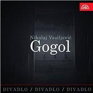 Divadlo, divadlo, divadlo. Nikolaj Vasiljevič Gogol