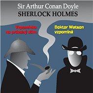 Sherlock Holmes - Vzpomínka na prázdný dům / Dr.Watson vzpomíná - Audiokniha MP3