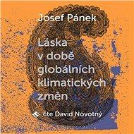 Láska v době globálních klimatických změn - Audiokniha MP3