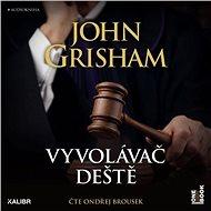 Vyvolávač deště - John Grisham