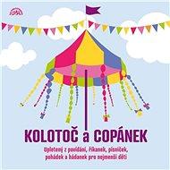 Kolotoč a Copánek upletený z povídání, říkanek, písniček a hádanek pro nejmenší děti - Audiokniha MP3