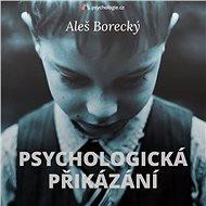 Psychologická přikázání - Audiokniha MP3
