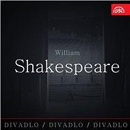 Divadlo, divadlo, divadlo /William Shakespeare - Audiokniha MP3
