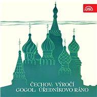 Čechov: Výročí, Gogol: Úředníkovo ráno. Výběr scén - Audiokniha MP3