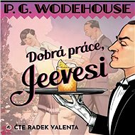 Dobrá práce, Jeevesi - Audiokniha MP3
