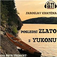Poslední zlato z Yukonu - Audiokniha MP3
