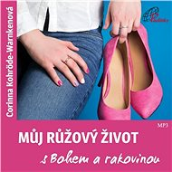 Můj růžový život s Bohem a rakovinou - Audiokniha MP3