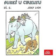 Mikeš u cirkusu Díl 2. - Audiokniha MP3