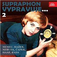 Supraphon vypravuje...2 (Němec, Hašek, Neruda, Čapek, Haas, Rada) - Audiokniha MP3