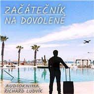 Začátečník na dovolené - Audiokniha MP3
