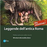 Leggende dell´antica Roma - Valeria De Tommaso