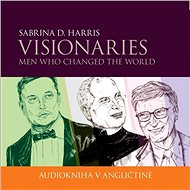 Visionaries - Men Who Changed the World - Audiokniha MP3