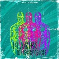 Planes of Existence - Audiokniha MP3