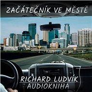 Začátečník ve městě - Audiokniha MP3