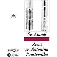 Život svatého Antonína Poustevníka - sv. Atanáš