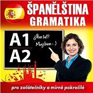 Španělská gramatika pro začátečníky a mírně pokročilé A1, A2 - Audiokniha MP3
