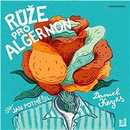 Růže pro Algernon - Audiokniha MP3