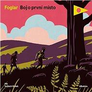 Boj o první místo - Jaroslav Foglar