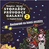 Stopařův průvodce Galaxií 2: Restaurant na konci vesmíru - Audiokniha MP3
