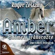Amber 3 - Znamení jednorožce - Audiokniha MP3