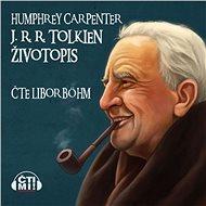 J.R.R. Tolkien – Životopis - Audiokniha MP3