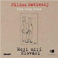 Moji milí Slováci - Audiokniha MP3