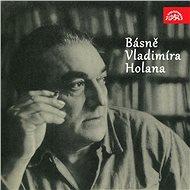 Básně Vladimíra Holana - Audiokniha MP3