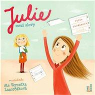 Julie mezi slovy - Audiokniha MP3