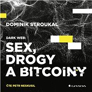 Dark Web: Sex, drogy a bitcoiny - Audiokniha MP3
