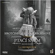 Sirotčinec slečny Peregrinové: PTAČÍ SNĚM - Audiokniha MP3
