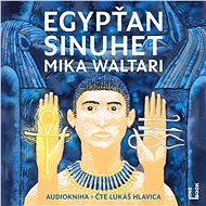 Egypťan Sinuhet: patnáct knih ze života lékaře - Audiokniha MP3