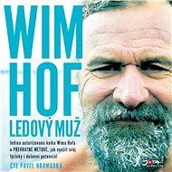 Wim Hof: Ledový muž - Audiokniha MP3