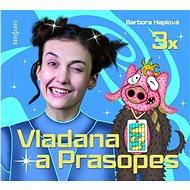 3x Vladana a Prasopes (komplet)