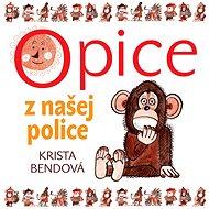 Opice z našej police - Audiokniha MP3
