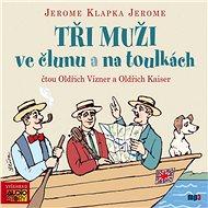 Tři muži ve člunu a na toulkách - Audiokniha MP3