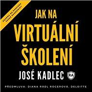 Audiokniha MP3 Jak na virtuální školení - Audiokniha MP3