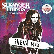 Stranger Things: Šílená Max