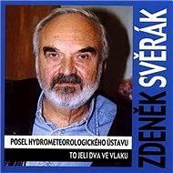 Posel hydrometeorologického ústavu, To jeli dva ve vlaku - Zdeněk Svěrák