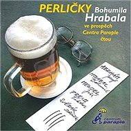 Perličky Bohumila Hrabala - Bohumil Hrabal